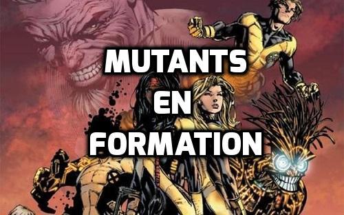 Mutants en formation